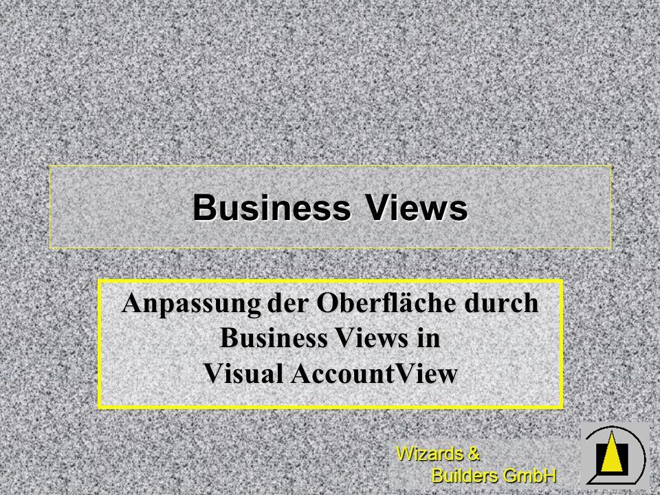 Wizards & Builders GmbH Business Views Anpassung der Oberfläche durch Business Views in Visual AccountView