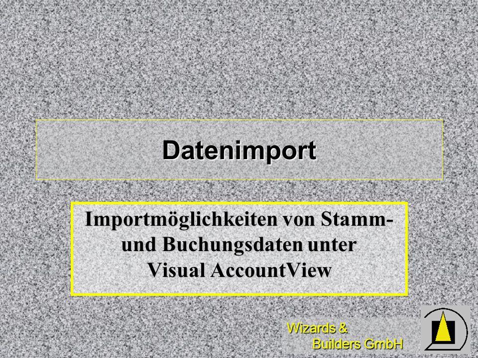 Wizards & Builders GmbH Datenimport Importmöglichkeiten von Stamm- und Buchungsdaten unter Visual AccountView