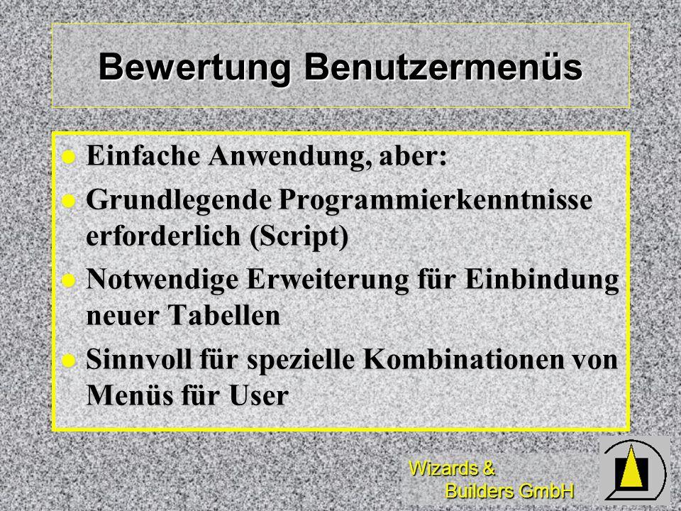 Wizards & Builders GmbH Bewertung Benutzermenüs Einfache Anwendung, aber: Einfache Anwendung, aber: Grundlegende Programmierkenntnisse erforderlich (S