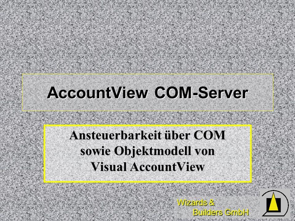 Wizards & Builders GmbH AccountView COM-Server Ansteuerbarkeit über COM sowie Objektmodell von Visual AccountView