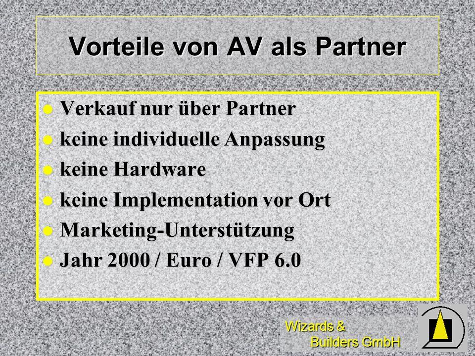 Wizards & Builders GmbH Vorteile von AV als Partner Verkauf nur über Partner Verkauf nur über Partner keine individuelle Anpassung keine individuelle