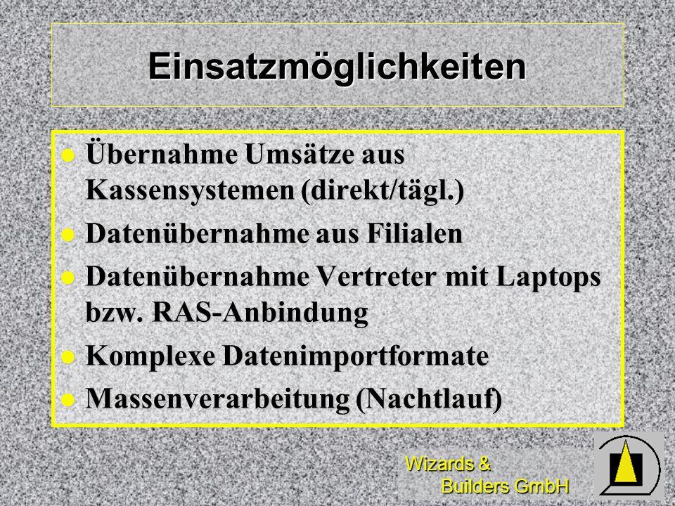 Wizards & Builders GmbH Einsatzmöglichkeiten Übernahme Umsätze aus Kassensystemen (direkt/tägl.) Übernahme Umsätze aus Kassensystemen (direkt/tägl.) D