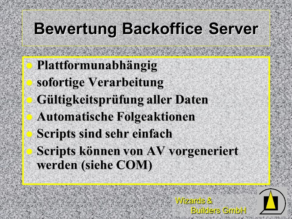 Wizards & Builders GmbH Bewertung Backoffice Server Plattformunabhängig Plattformunabhängig sofortige Verarbeitung sofortige Verarbeitung Gültigkeitsp