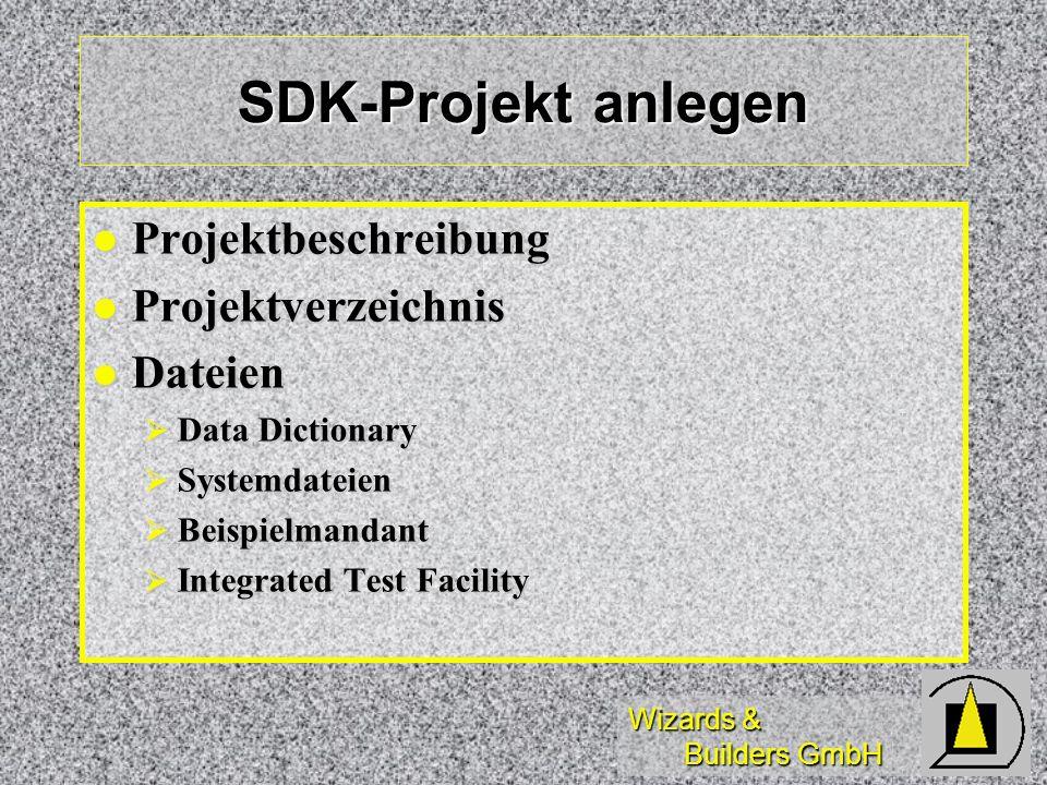 Wizards & Builders GmbH SDK-Projekt anlegen Projektbeschreibung Projektbeschreibung Projektverzeichnis Projektverzeichnis Dateien Dateien Data Diction