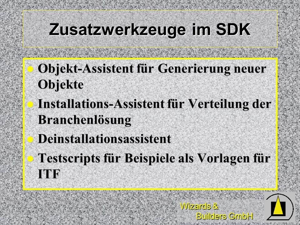 Wizards & Builders GmbH Zusatzwerkzeuge im SDK Objekt-Assistent für Generierung neuer Objekte Objekt-Assistent für Generierung neuer Objekte Installat