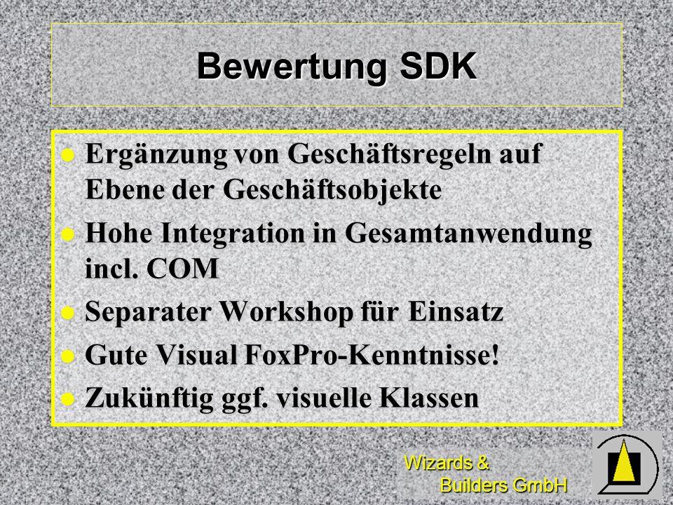 Wizards & Builders GmbH Bewertung SDK Ergänzung von Geschäftsregeln auf Ebene der Geschäftsobjekte Ergänzung von Geschäftsregeln auf Ebene der Geschäf
