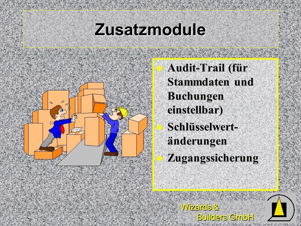 Wizards & Builders GmbH Zusatzmodule Audit-Trail (für Stammdaten und Buchungen einstellbar) Audit-Trail (für Stammdaten und Buchungen einstellbar) Sch
