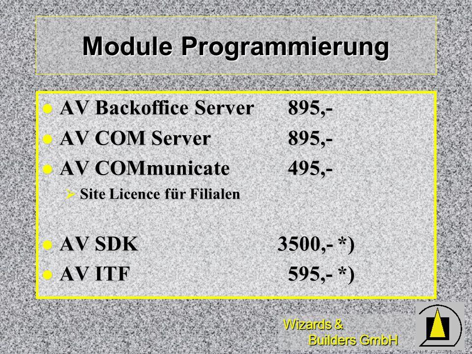 Wizards & Builders GmbH Module Programmierung AV Backoffice Server 895,- AV Backoffice Server 895,- AV COM Server 895,- AV COM Server 895,- AV COMmuni