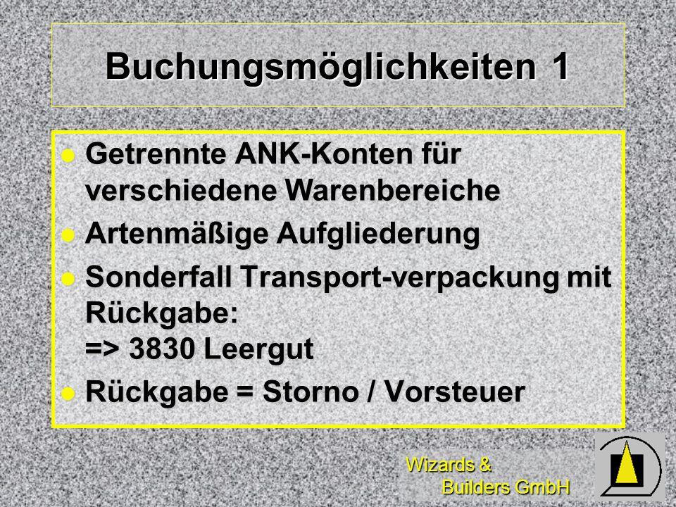 Wizards & Builders GmbH Buchungsmöglichkeiten 1 Getrennte ANK-Konten für verschiedene Warenbereiche Getrennte ANK-Konten für verschiedene Warenbereich