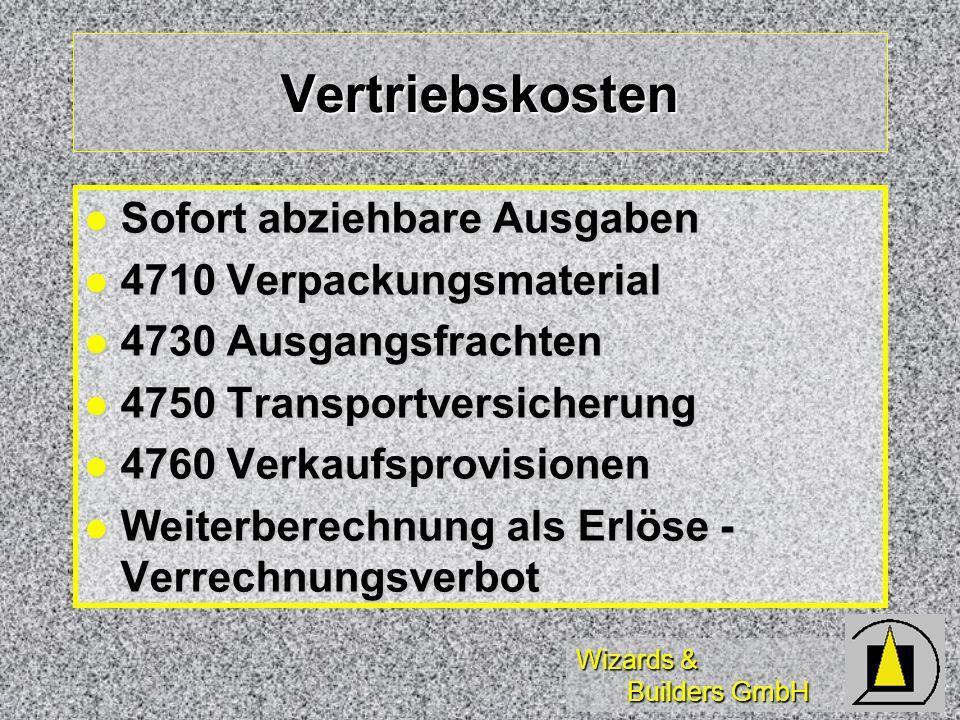 Wizards & Builders GmbH Vertriebskosten Sofort abziehbare Ausgaben Sofort abziehbare Ausgaben 4710 Verpackungsmaterial 4710 Verpackungsmaterial 4730 A