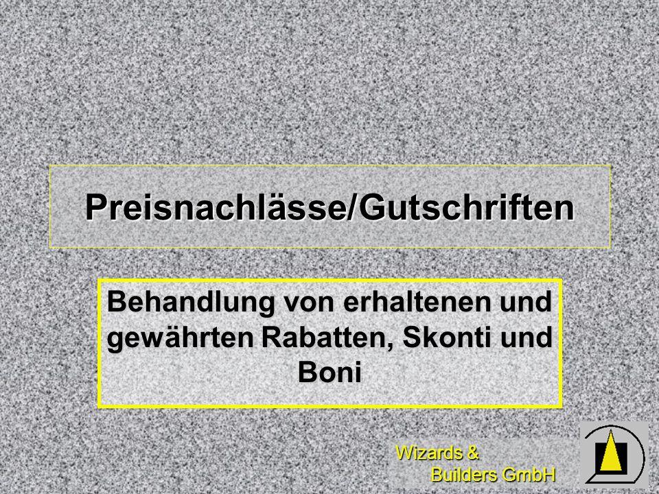 Wizards & Builders GmbH Preisnachlässe/Gutschriften Behandlung von erhaltenen und gewährten Rabatten, Skonti und Boni