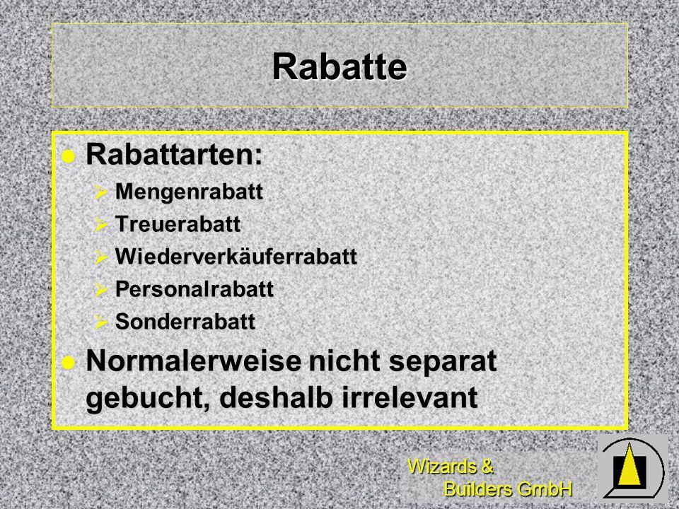 Wizards & Builders GmbH Rabatte Rabattarten: Rabattarten: Mengenrabatt Mengenrabatt Treuerabatt Treuerabatt Wiederverkäuferrabatt Wiederverkäuferrabat