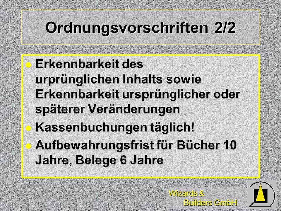 Wizards & Builders GmbH Ordnungsvorschriften 2/2 Erkennbarkeit des urprünglichen Inhalts sowie Erkennbarkeit ursprünglicher oder späterer Veränderunge