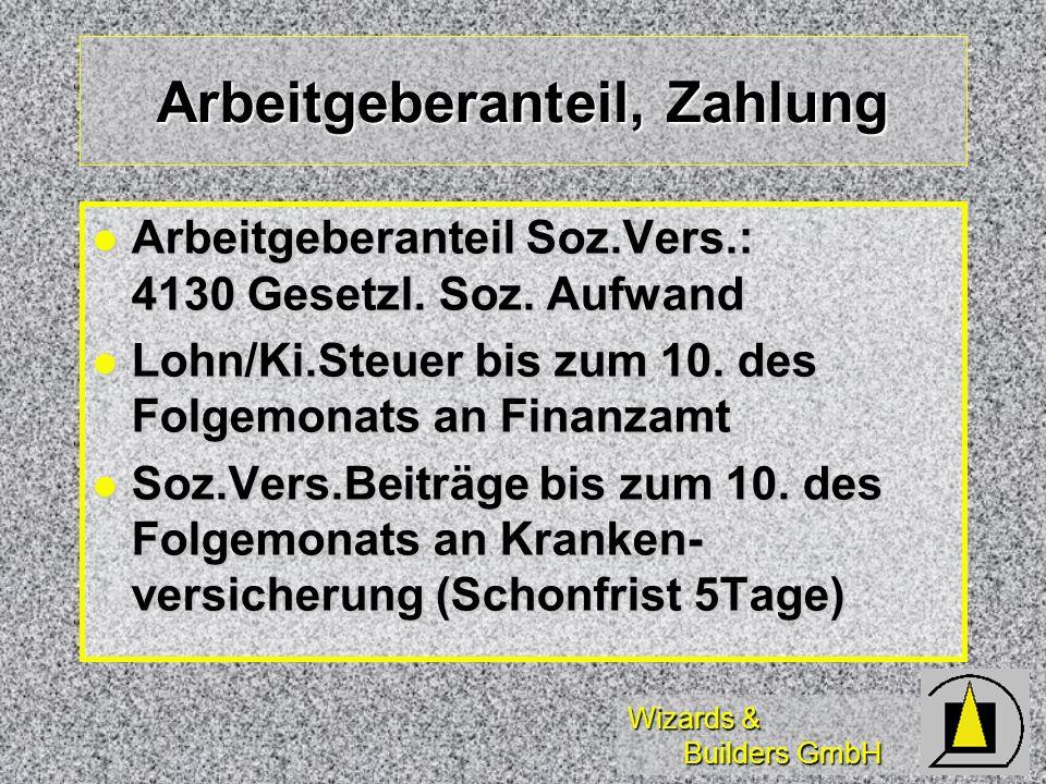 Wizards & Builders GmbH Arbeitgeberanteil, Zahlung Arbeitgeberanteil Soz.Vers.: 4130 Gesetzl. Soz. Aufwand Arbeitgeberanteil Soz.Vers.: 4130 Gesetzl.