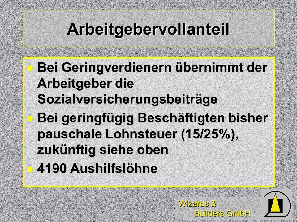 Wizards & Builders GmbH Arbeitgebervollanteil Bei Geringverdienern übernimmt der Arbeitgeber die Sozialversicherungsbeiträge Bei Geringverdienern über