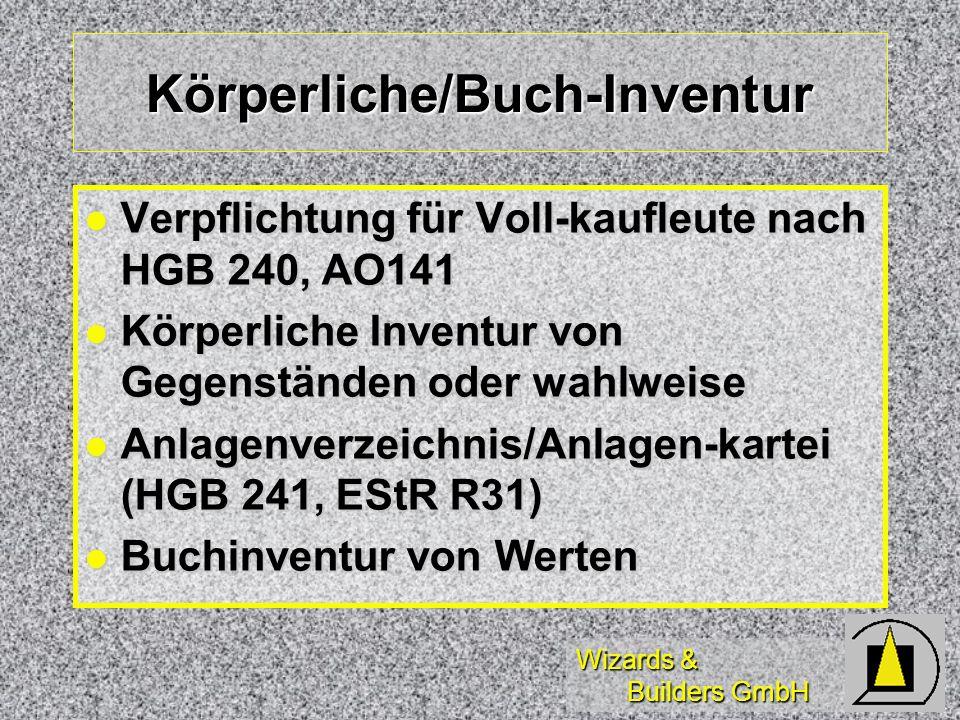 Wizards & Builders GmbH Körperliche/Buch-Inventur Verpflichtung für Voll-kaufleute nach HGB 240, AO141 Verpflichtung für Voll-kaufleute nach HGB 240,