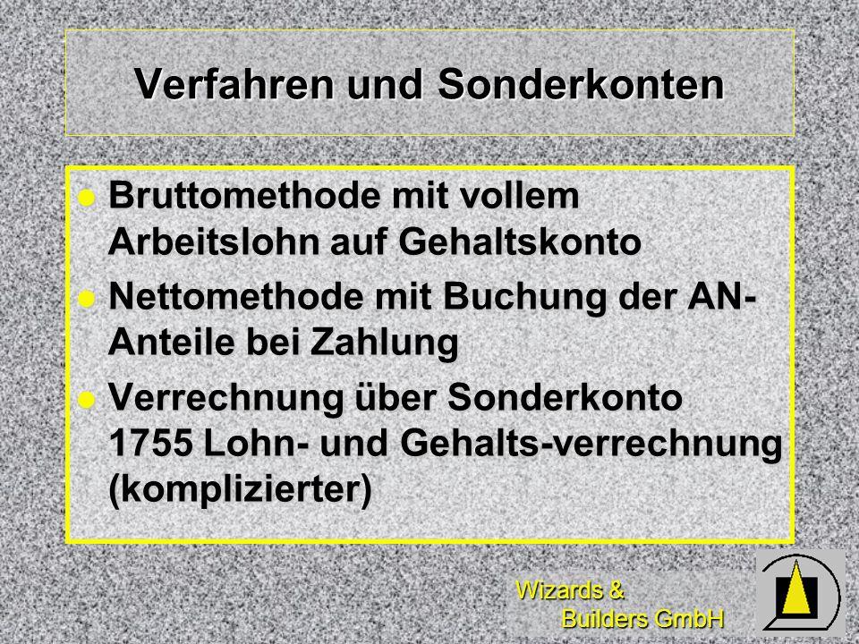 Wizards & Builders GmbH Verfahren und Sonderkonten Bruttomethode mit vollem Arbeitslohn auf Gehaltskonto Bruttomethode mit vollem Arbeitslohn auf Geha