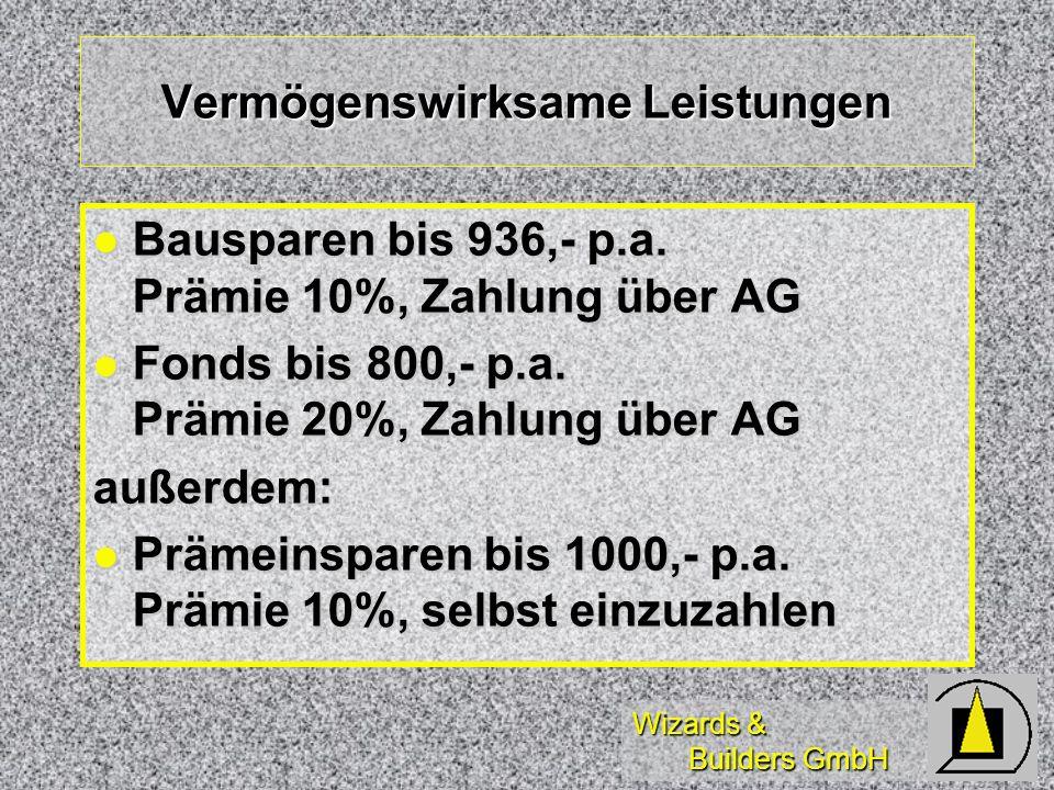 Wizards & Builders GmbH Vermögenswirksame Leistungen Bausparen bis 936,- p.a. Prämie 10%, Zahlung über AG Bausparen bis 936,- p.a. Prämie 10%, Zahlung