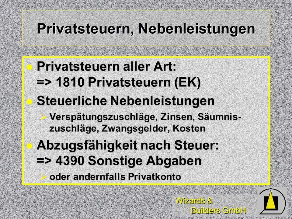 Wizards & Builders GmbH Privatsteuern, Nebenleistungen Privatsteuern aller Art: => 1810 Privatsteuern (EK) Privatsteuern aller Art: => 1810 Privatsteu