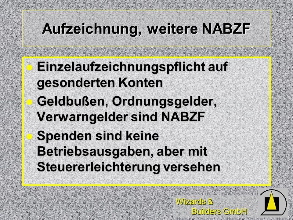 Wizards & Builders GmbH Aufzeichnung, weitere NABZF Einzelaufzeichnungspflicht auf gesonderten Konten Einzelaufzeichnungspflicht auf gesonderten Konte