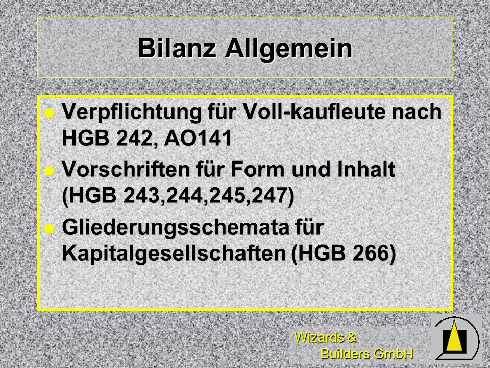 Wizards & Builders GmbH Bilanz Allgemein Verpflichtung für Voll-kaufleute nach HGB 242, AO141 Verpflichtung für Voll-kaufleute nach HGB 242, AO141 Vor