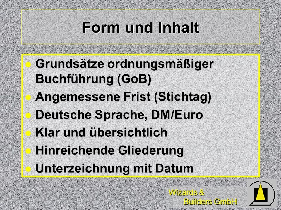 Wizards & Builders GmbH Form und Inhalt Grundsätze ordnungsmäßiger Buchführung (GoB) Grundsätze ordnungsmäßiger Buchführung (GoB) Angemessene Frist (S