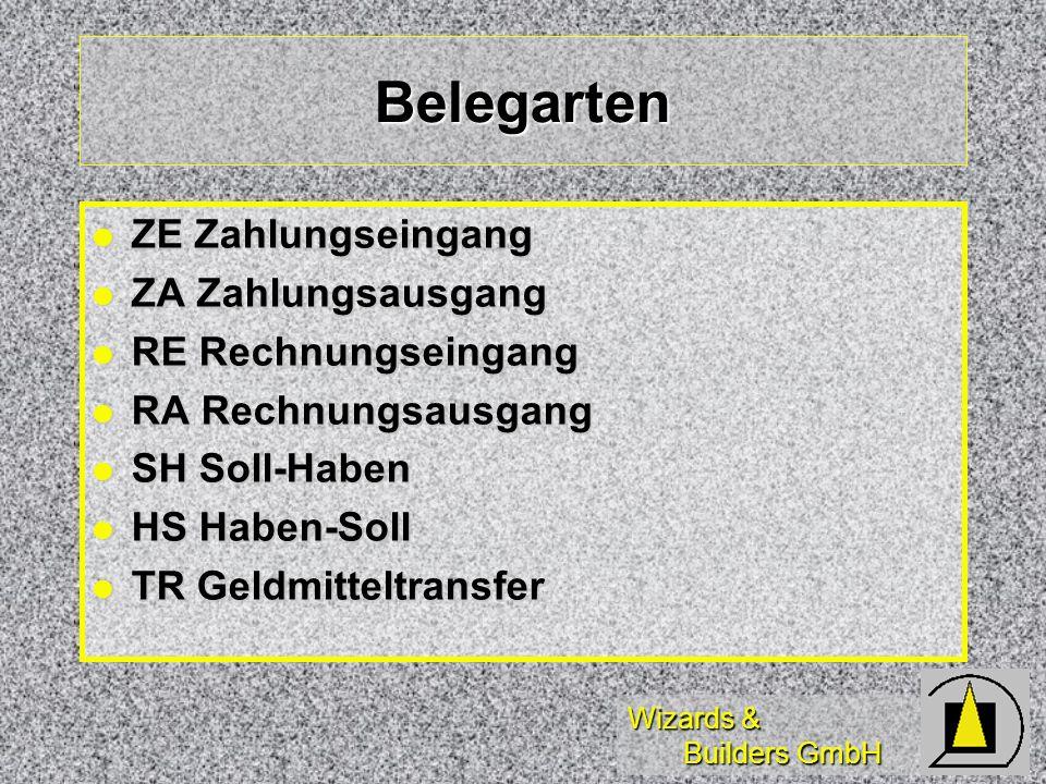 Wizards & Builders GmbH Belegarten ZE Zahlungseingang ZE Zahlungseingang ZA Zahlungsausgang ZA Zahlungsausgang RE Rechnungseingang RE Rechnungseingang