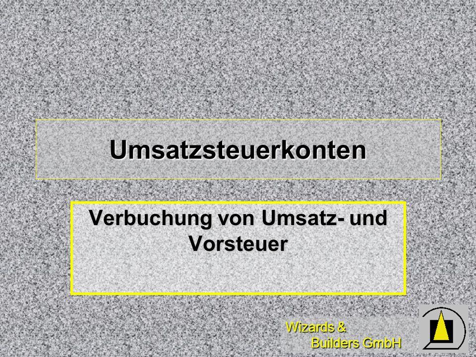 Wizards & Builders GmbH Umsatzsteuerkonten Verbuchung von Umsatz- und Vorsteuer