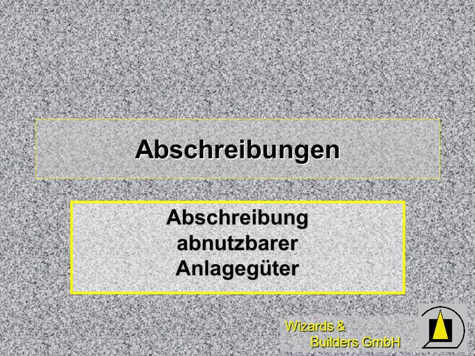 Wizards & Builders GmbH Abschreibungen Abschreibung abnutzbarer Anlagegüter