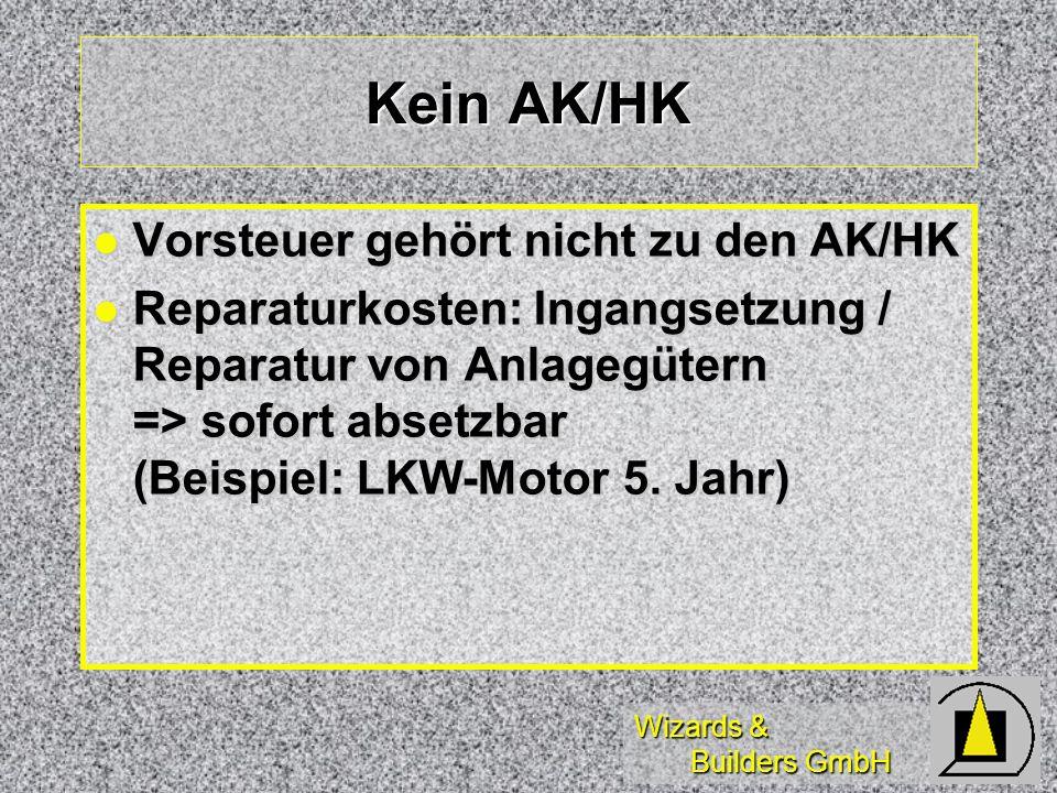 Wizards & Builders GmbH Kein AK/HK Vorsteuer gehört nicht zu den AK/HK Vorsteuer gehört nicht zu den AK/HK Reparaturkosten: Ingangsetzung / Reparatur
