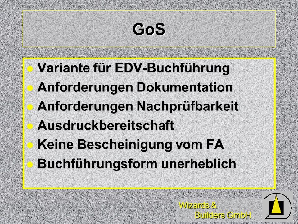 Wizards & Builders GmbH GoS Variante für EDV-Buchführung Variante für EDV-Buchführung Anforderungen Dokumentation Anforderungen Dokumentation Anforder