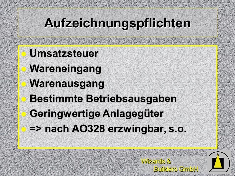 Wizards & Builders GmbH Aufzeichnungspflichten Umsatzsteuer Umsatzsteuer Wareneingang Wareneingang Warenausgang Warenausgang Bestimmte Betriebsausgabe