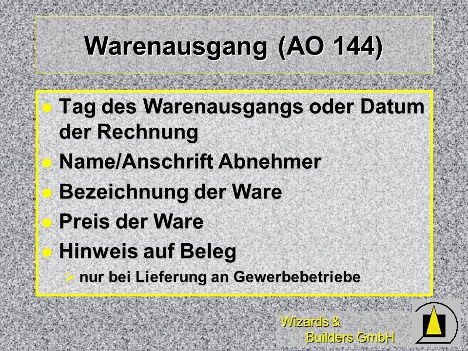 Wizards & Builders GmbH Warenausgang (AO 144) Tag des Warenausgangs oder Datum der Rechnung Tag des Warenausgangs oder Datum der Rechnung Name/Anschri