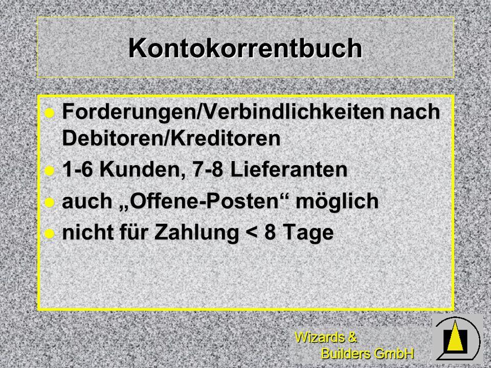 Wizards & Builders GmbH Kontokorrentbuch Forderungen/Verbindlichkeiten nach Debitoren/Kreditoren Forderungen/Verbindlichkeiten nach Debitoren/Kreditor