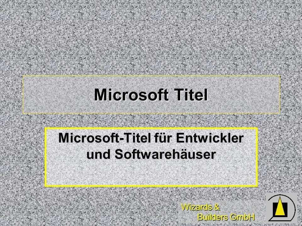 Wizards & Builders GmbH Microsoft Titel Microsoft-Titel für Entwickler und Softwarehäuser