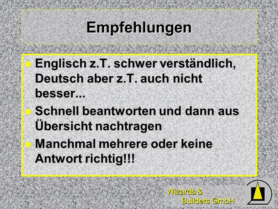 Wizards & Builders GmbH Empfehlungen Englisch z.T. schwer verständlich, Deutsch aber z.T. auch nicht besser... Englisch z.T. schwer verständlich, Deut