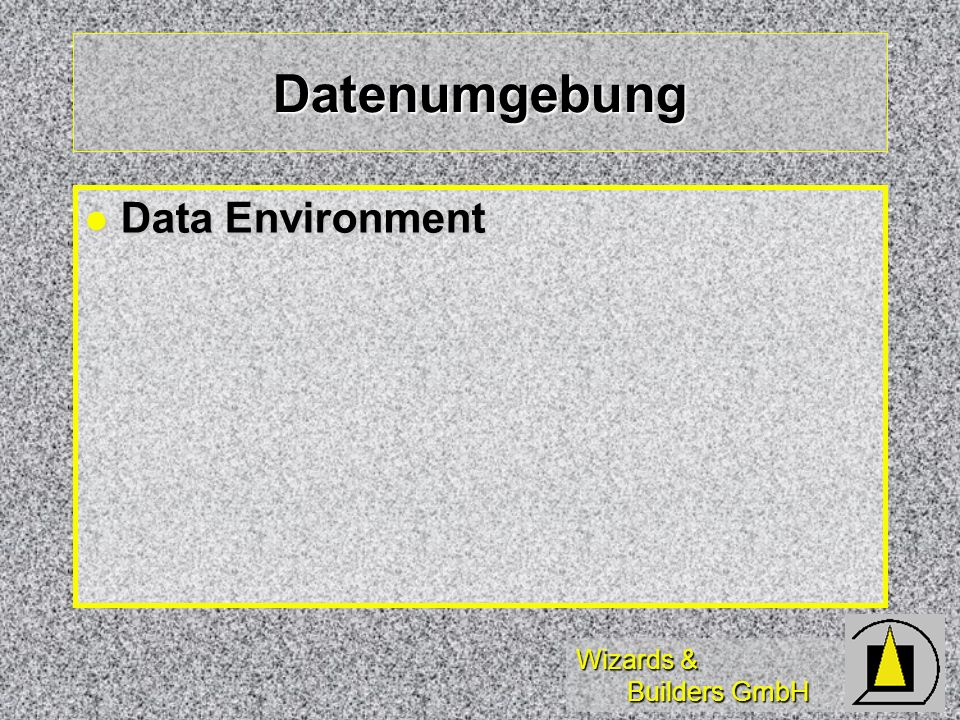 Wizards & Builders GmbH Datenumgebung Data Environment Data Environment