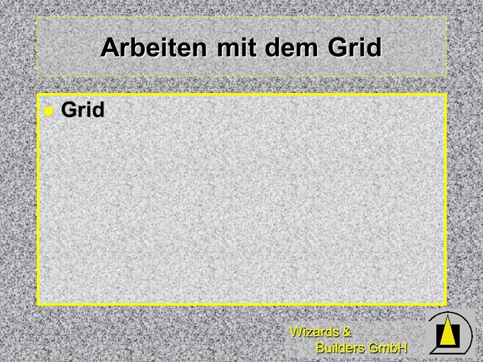 Wizards & Builders GmbH Arbeiten mit dem Grid Grid Grid