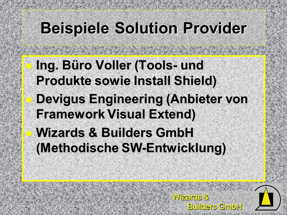 Wizards & Builders GmbH Most Valuable Professional Ehrenhalber verliehen durch Microsoft Ehrenhalber verliehen durch Microsoft für besonderen Einsatz bei Support/Tools für besonderen Einsatz bei Support/Tools incl.