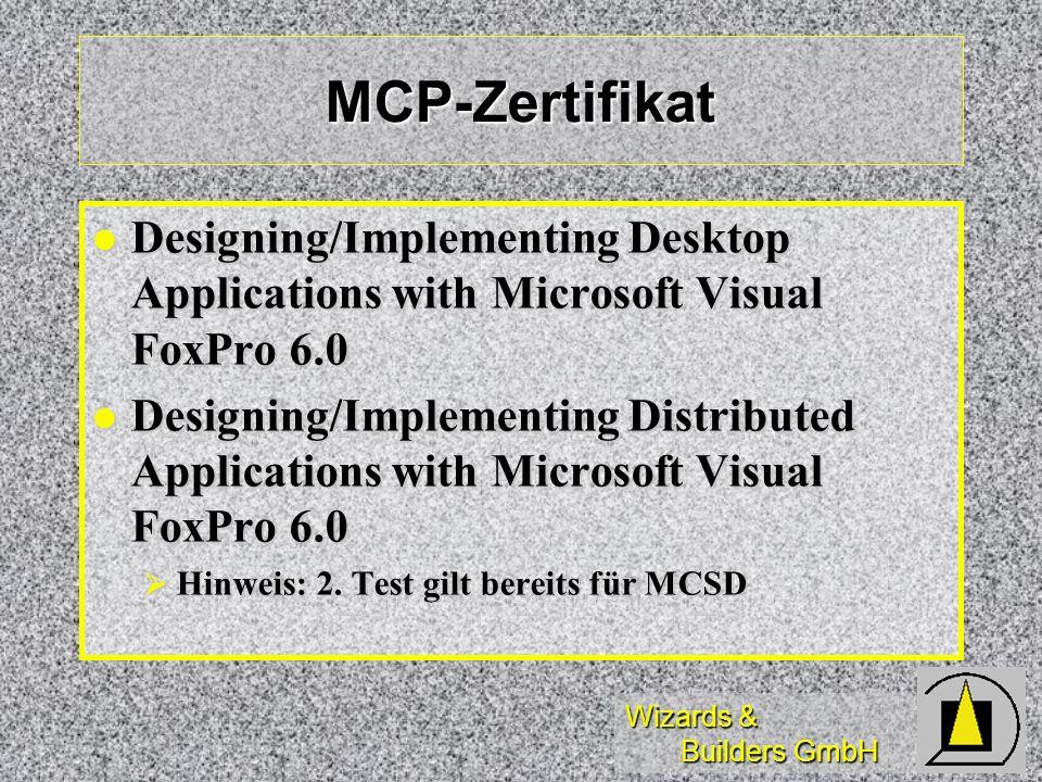 Wizards & Builders GmbH MCP-Zertifikat Designing/Implementing Desktop Applications with Microsoft Visual FoxPro 6.0 Designing/Implementing Desktop App