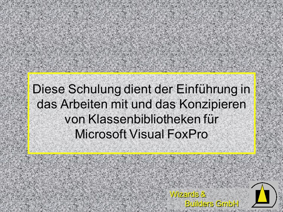 Wizards & Builders GmbH Class-Librarian Befehle und Organistorisches zum Verwalten von Klassenbibliotheken unter Microsoft Visual FoxPro
