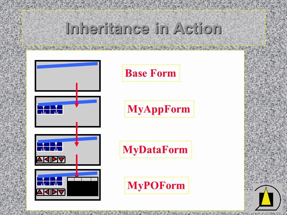 Wizards & Builders GmbH Inheritance in Action Base Form MyAppForm MyDataForm MyPOForm