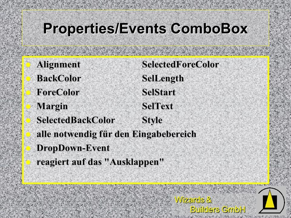 Wizards & Builders GmbH Properties/Events ComboBox AlignmentSelectedForeColor AlignmentSelectedForeColor BackColorSelLength BackColorSelLength ForeCol