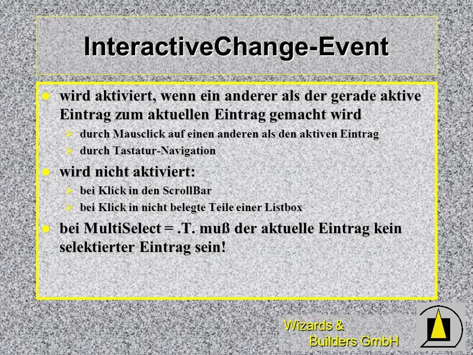 Wizards & Builders GmbH InteractiveChange-Event wird aktiviert, wenn ein anderer als der gerade aktive Eintrag zum aktuellen Eintrag gemacht wird wird