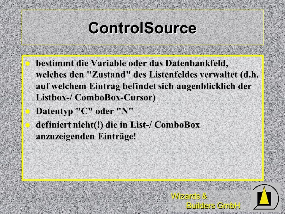 Wizards & Builders GmbH ControlSource bestimmt die Variable oder das Datenbankfeld, welches den