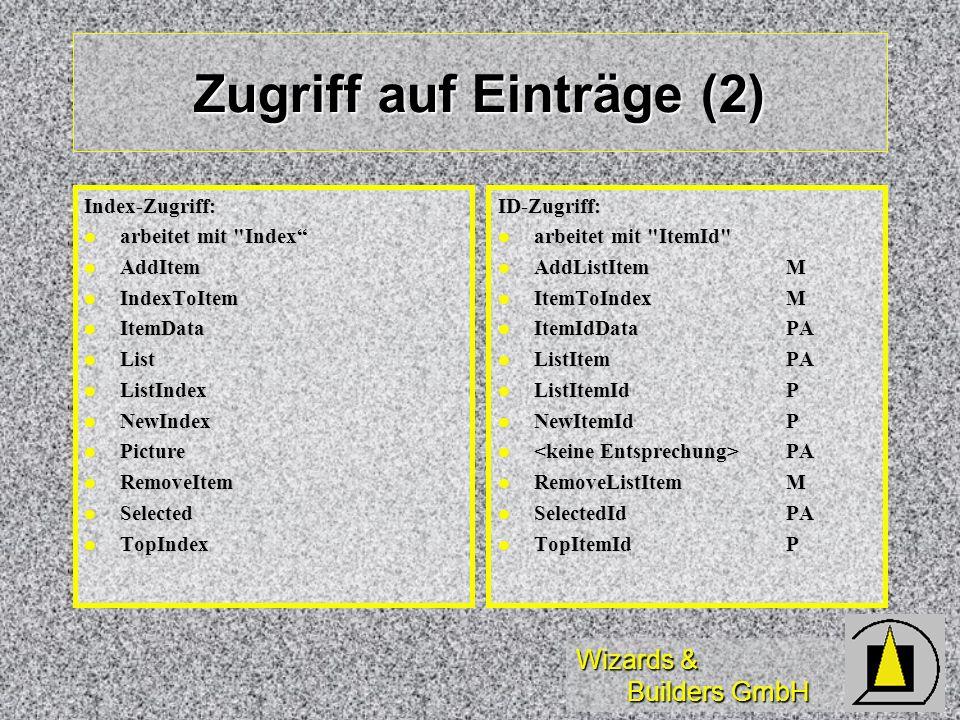 Wizards & Builders GmbH Zugriff auf Einträge (2) Index-Zugriff: arbeitet mit
