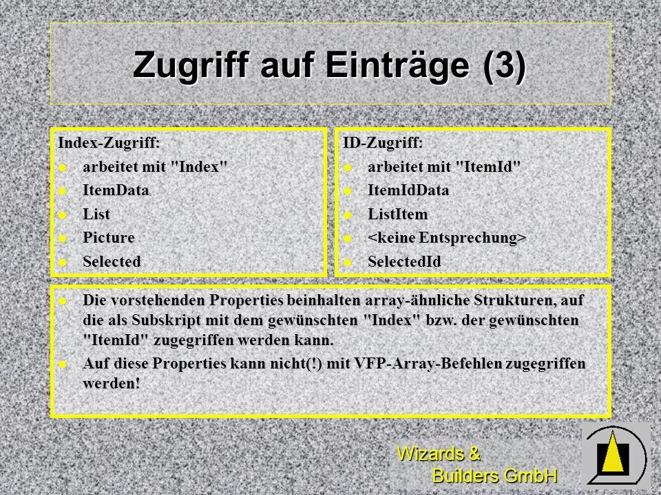 Wizards & Builders GmbH Zugriff auf Einträge (3) Index-Zugriff: arbeitet mit