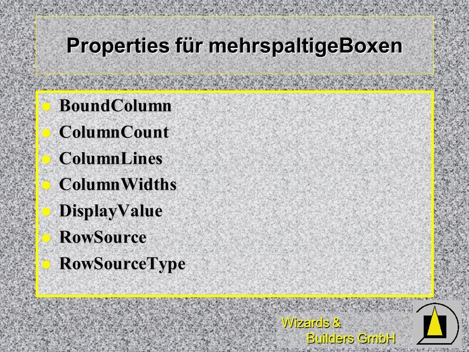 Wizards & Builders GmbH Properties für mehrspaltigeBoxen BoundColumn BoundColumn ColumnCount ColumnCount ColumnLines ColumnLines ColumnWidths ColumnWi