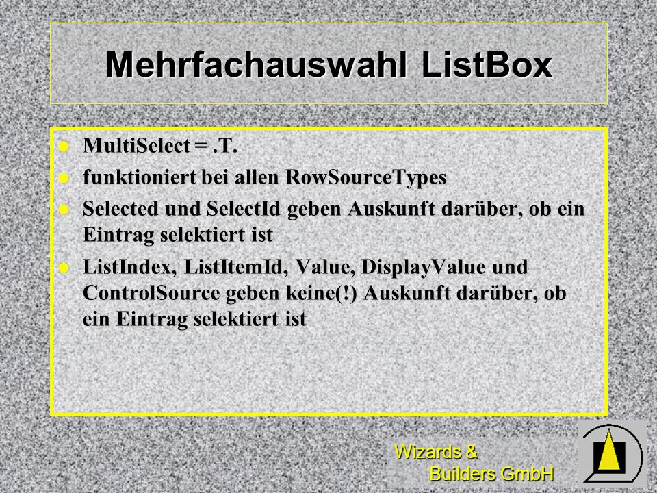 Wizards & Builders GmbH Mehrfachauswahl ListBox MultiSelect =.T.