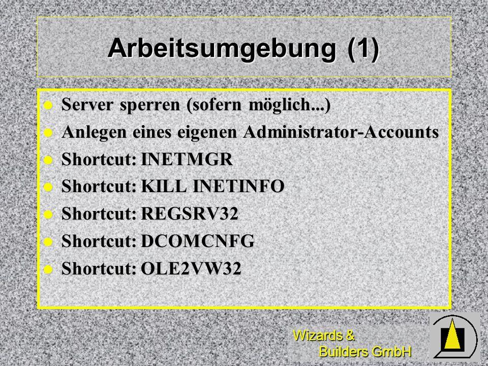 Wizards & Builders GmbH Arbeitsumgebung (1) Server sperren (sofern möglich...) Server sperren (sofern möglich...) Anlegen eines eigenen Administrator-